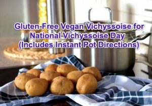 Gluten-Free Vegan Vichyssoise for National Vichyssoise Day (Includes Instant Pot Directions)