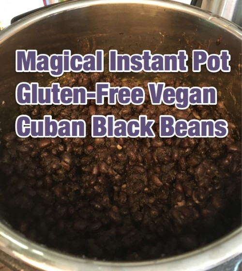 Magical Instant Pot Gluten-Free Vegan Cuban Black Beans