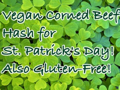 Vegan Corned Beef Hash for St. Patrick's Day - Also Gluten-Free!