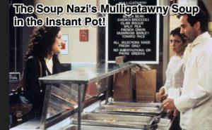 vegan gluten-free seinfeld soup nazi mulligatawny soup in the instant pot-1
